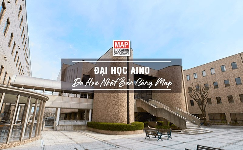 Du học Nhật Bản cùng MAP - Trường đại học Aino Nhật Bản