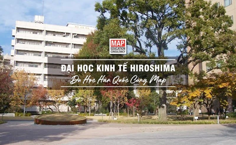 Du học Nhật Bản cùng MAP - Trường đại học Kinh tế Hiroshima Nhật Bản