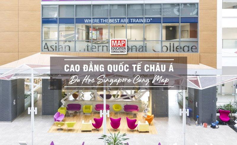 Du học Singapore cùng MAP - Trường cao đẳng Quốc tế Châu Á Singapore