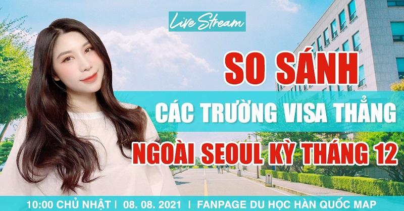 Livestream: So Sánh Các Trường Visa Thẳng Ngoài Seoul Kỳ Tháng 12