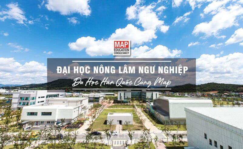 Cùng du học MAP khám phá Đại học Nông Lâm Ngư Nghiệp!