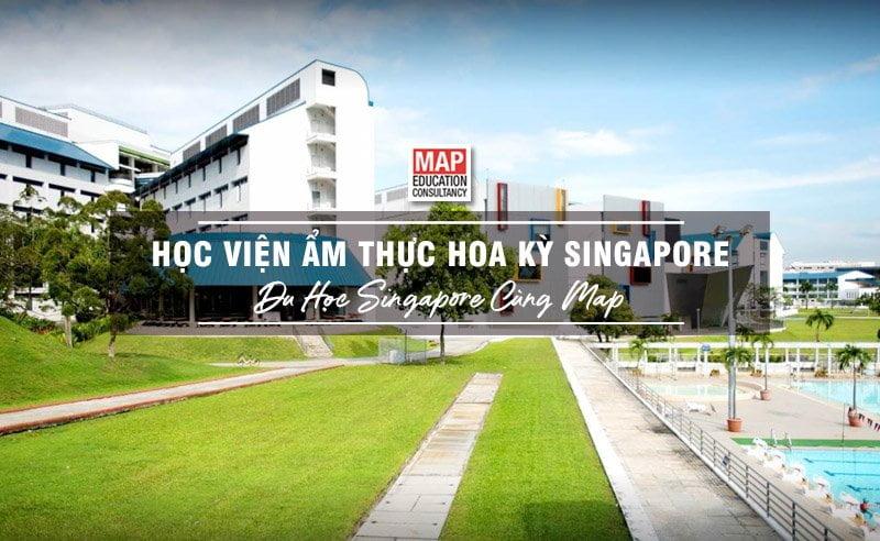 Học Viện Ẩm Thực Hoa Kỳ Singapore - Trường Đào Tạo Kinh Doanh Thực Phẩm Kiểu Mỹ
