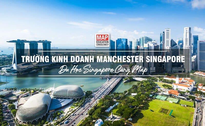 Du học Singapore cùng MAP - Trường Kinh doanh Manchester Singapore