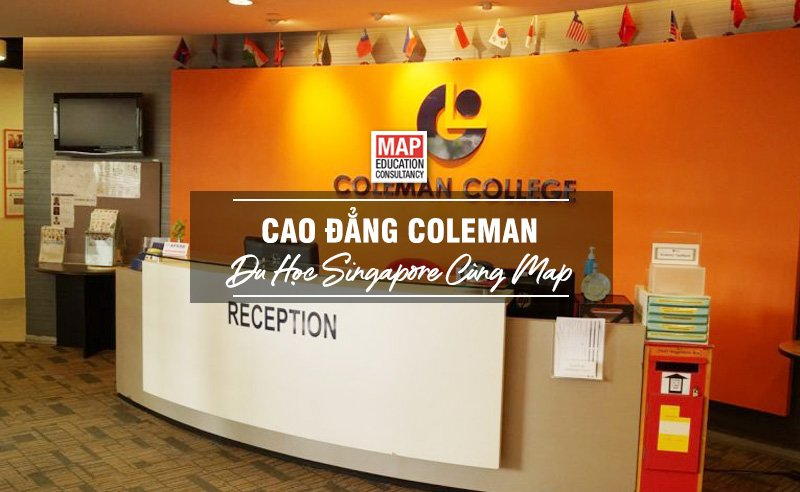 Du học Singapore cùng MAP - Trường cao đẳng Coleman Singapore