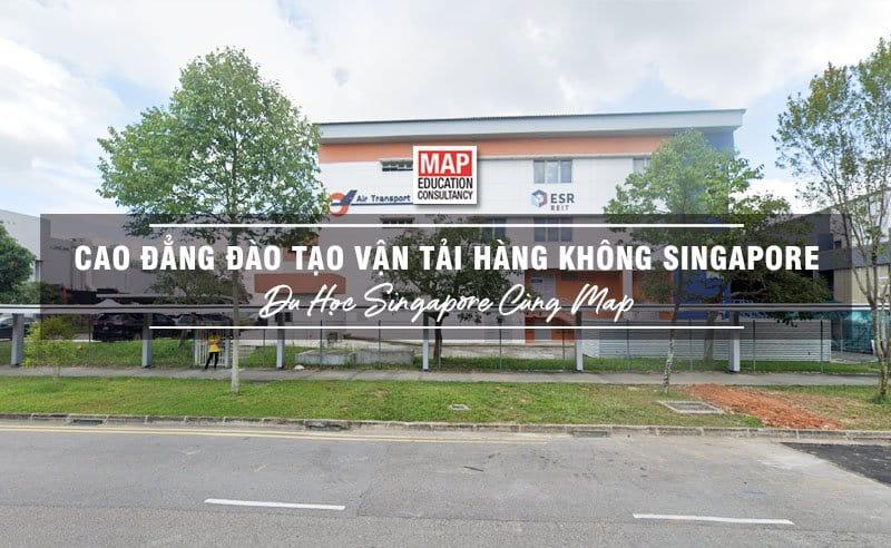 Du học Singapore cùng MAP - Trường cao đẳng Đào tạo Vận tải Hàng không Singapore