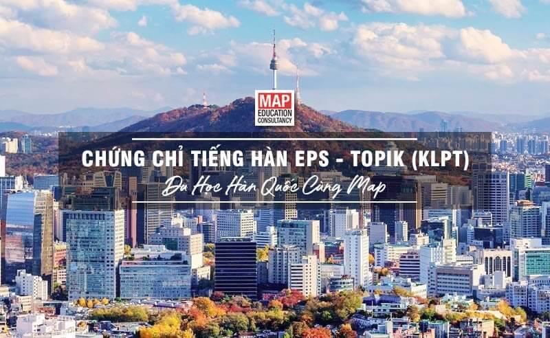 Chứng Chỉ Tiếng Hàn EPS- TOPIK (KLPT) – TOP 2 Chứng Chỉ Ngôn Ngữ Hàn Quan Trọng