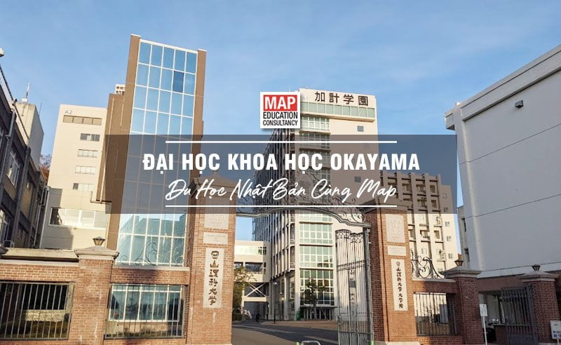 Đại Học Khoa Học Okayama Nhật Bản - Ngôi Trường Với Hơn 57 Năm Kinh Nghiệm Đào Tạo