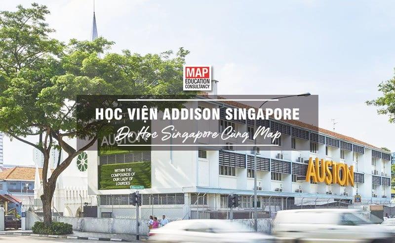 Học Viện Addison Singapore - Trung Tâm Giáo Dục Tư Thục Chất Lượng Cao