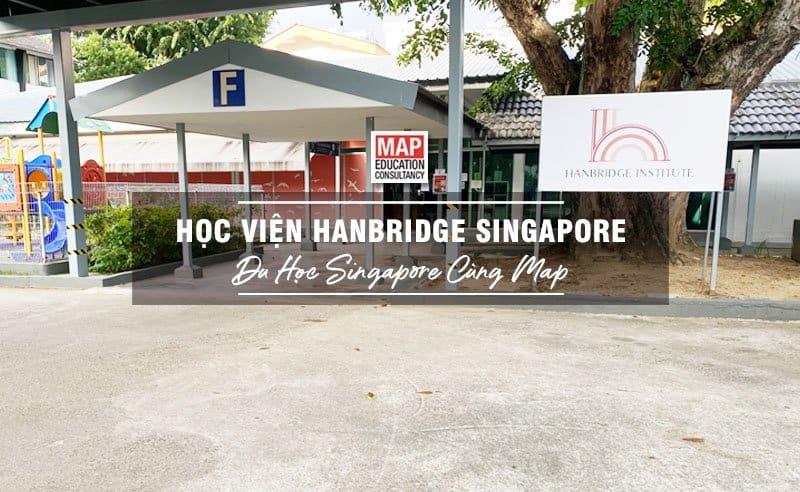 Học Viện Hanbridge Singapore - Trung Tâm Đào Tạo Tiếng Anh Uy Tín