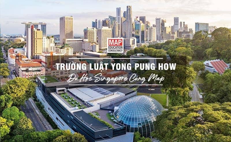 Du học Singapore cùng MAP - Trường Luật Yong Pung How Singapore